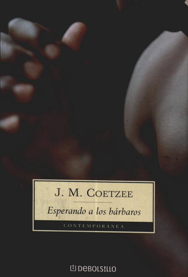 novela de J.M. Coetze Esperando a los bárbaros