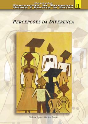 Coleção Percepções da diferença. Negros e brancos na escola